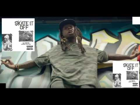 Lil Wayne - Skate It Off (NO BEEP) (Official Audio)