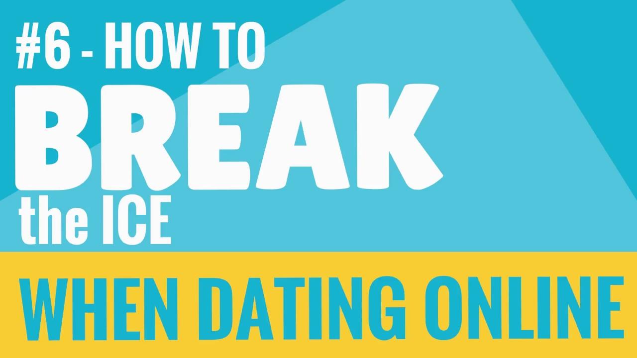 Break ice online dating
