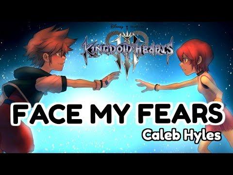 Kingdom Hearts III - FACE MY FEARS [Male Ver.] - Caleb Hyles Cover