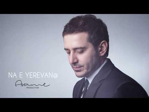 Arame - Na E Yerevan@