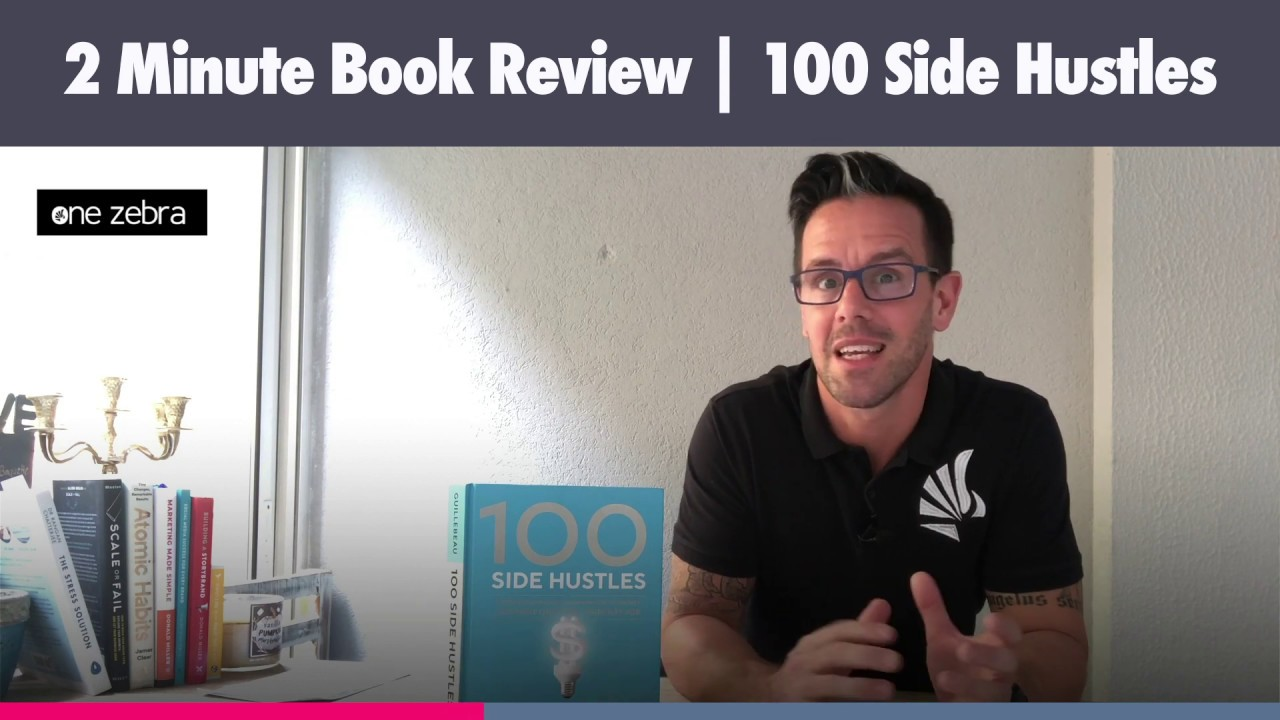 2 Minute Book Review:  100 Side Hustles by Chris Guillebeau