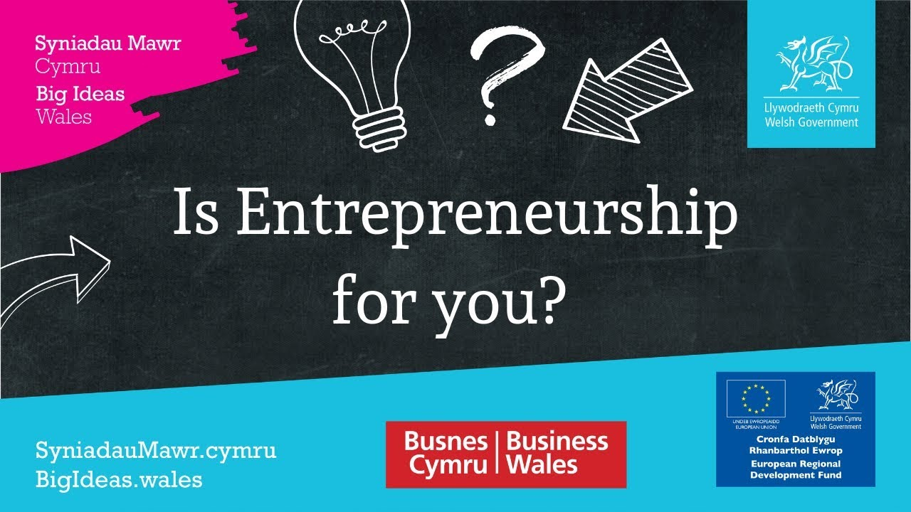 Is Entrepreneurship for you? | Business Wales - Big Ideas