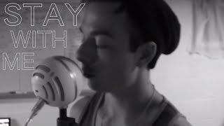 Stay With Me - Sam Smith (The Physical Things Cover)