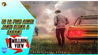 Tu Ta Pind Aundi Jandi Rehna a Rakane /Milu Rashpal / Full Punjabi Sad Song 2019   MiX Video Records