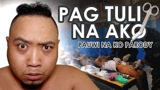 PAUWI NA KO [Parody] PAG TULI NA KO