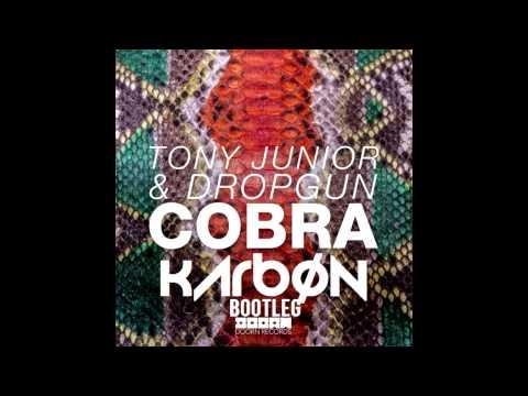 Tony Junior & Dropgun - Cobra (KARBØN Bootleg)