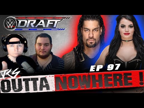 Outta Nowhere ! #97  Will WWE Superstar Shakeup Save WWE ?