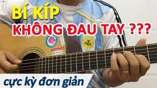 Bí quyết bấm không bị đau tay khi tập đàn guitar | học đàn guitar online | học guitar cơ bản