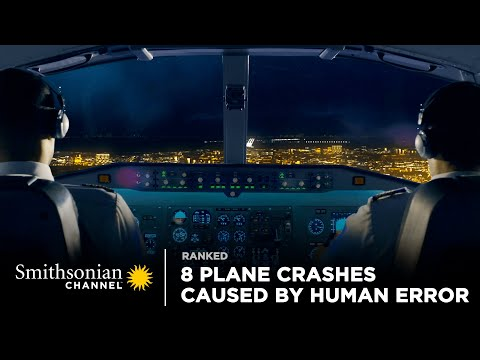 8 Plane Crashes Caused by Human Error | Smithsonian Channel