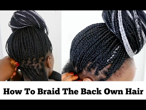 Box Braids Tutorial How To Braid The Back Of Your Hair At Home For Beginners on Natural Hair Part 2