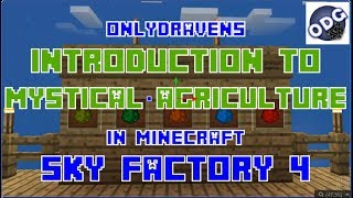 Minecraft - Sky Factory 4 - Introduction to Mystical Agriculture