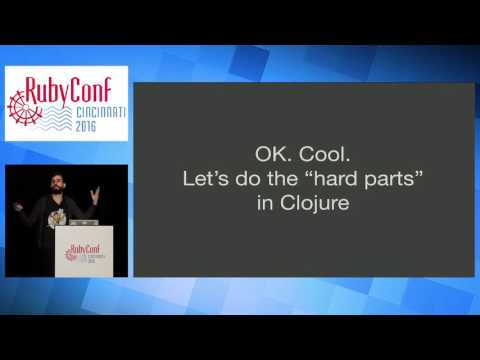 RubyConf 2016 - To Clojure and back: writing and rewriting in Ruby by Phill MV