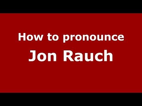 How to pronounce Jon Rauch (American English/US)  - PronounceNames.com
