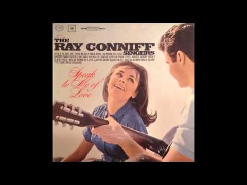 Ray Conniff Singers  - Speak To Me Of Love - 1964 - full vin