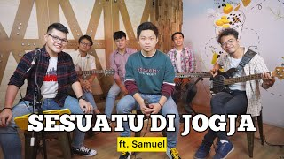 Sesuatu di Jogja (Adhitia Sofyan) - Samuel Cipta ft. Fivein #LetsJamWithJames