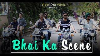 Super Desi People - | Bhai Ka Scene