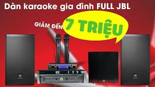 Bộ dàn Karaoke Full JBL giảm đến 7 triệu- Khuyến mại cực sốc khai trương Cần Thơ