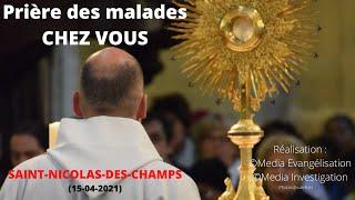 Prière Des Malades à Saint-Nicolas-des-Champs CHEZ VOUS - Guérison \u0026 Consolation 15-04-2021