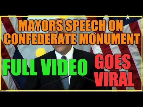 Mayor's Viral Confederate Monument Speech (FULL VIDEO)