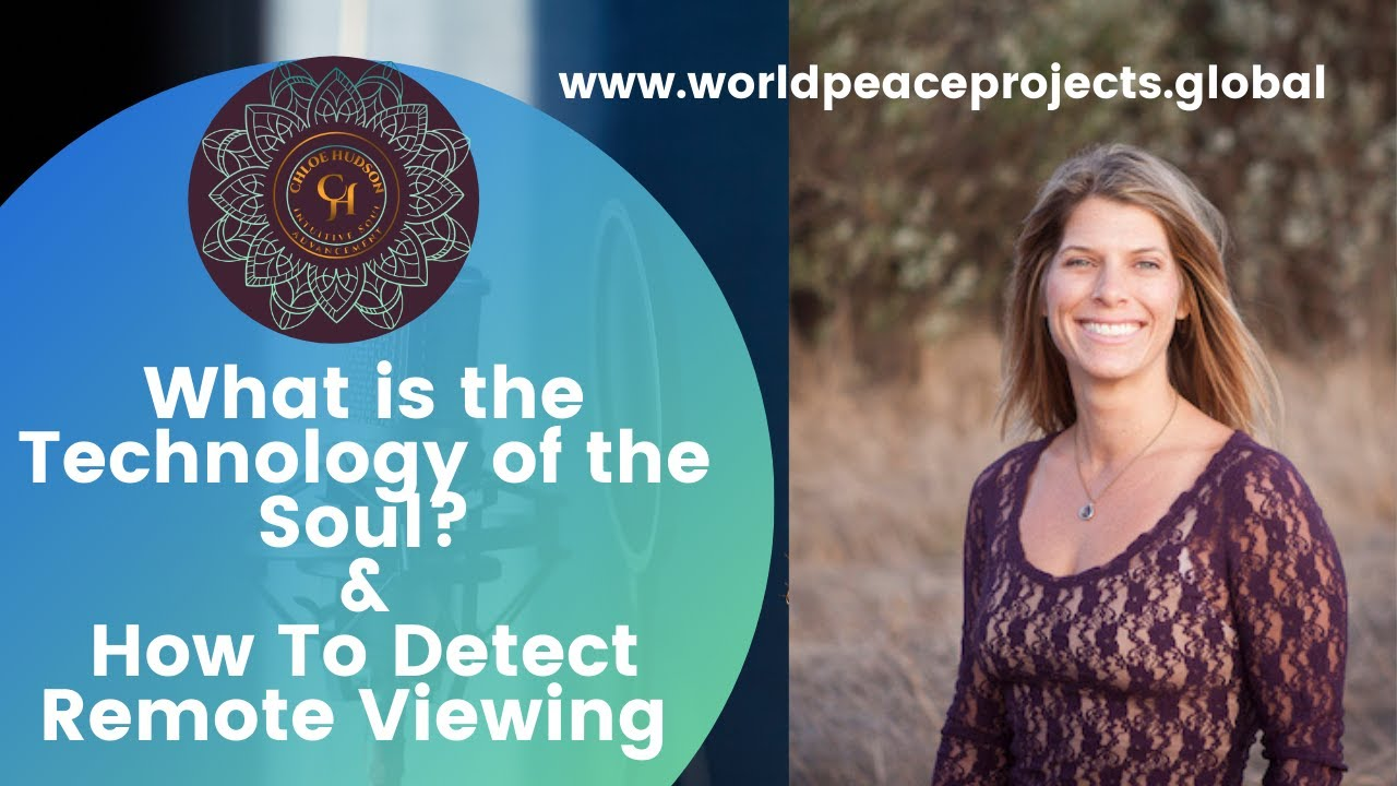 What is the Technology of the Soul? How To Detect Remote Viewing? Psychic Protection.
