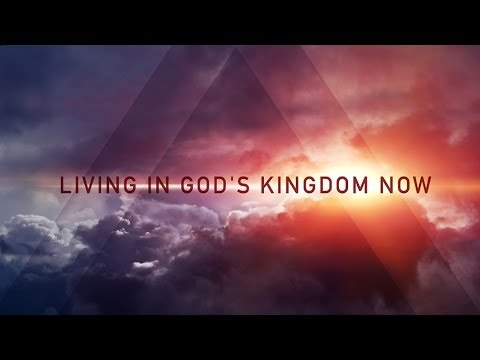 Living In God's Kingdom Now - Pastor Ron Tucker