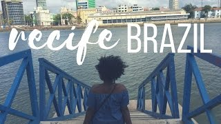 Vlog 42 | Recife: There's More to Brazil Than Rio