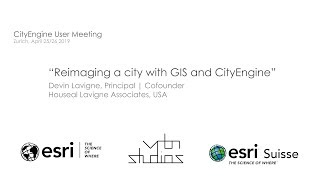 CEUM 2019 Reimaging a city with GIS and CityEngine