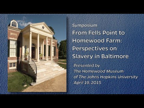 From Fells Point to Homewood Farm: Perspectives on Slavery in Baltimore