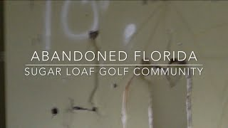 Abandoned Florida (sugar loaf mountain full footage)