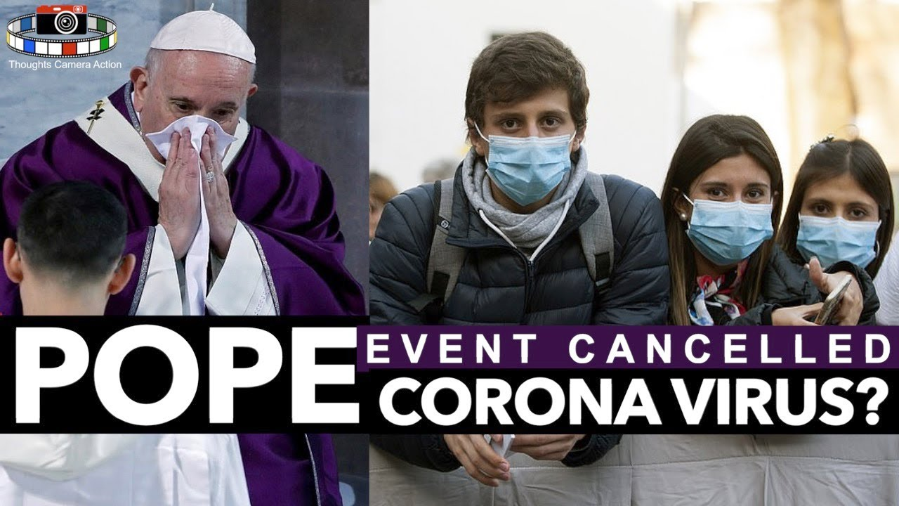 Pope Event Cancelled After Day With Pilgrims - 'Corona' Virus?