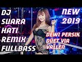 DJ SUARA HATI DEWI PERSIK X VIA VALLEN REMIX TERBARU 2019