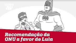 Felipe Xavier: Recomendação de Comitê da ONU a favor de Lula