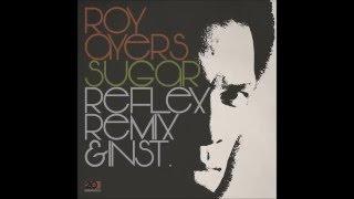 Roy Ayers - Sugar  (The Reflex Revision)