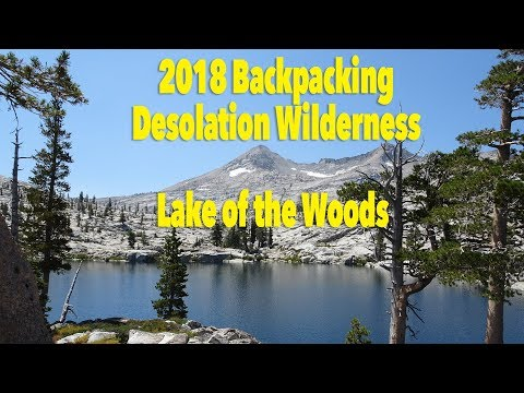 Lake Of The Woods - Backpacking Desolation Wilderness 2018