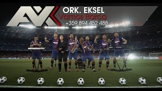 ork Eksel - Vamos Barca |FAN VIDEO 4K UHD MUSIC CLIP|