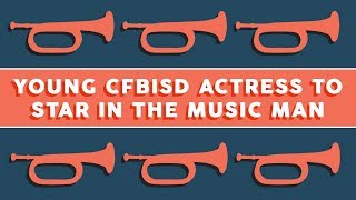 Young CFBISD Actress to Star in The Music Man