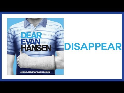 Disappear — Dear Evan Hansen (Lyric Video) [OBC]