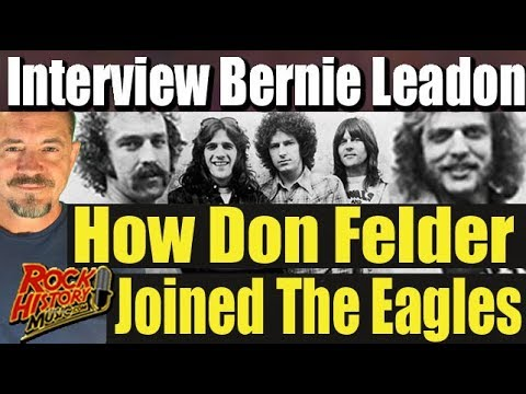 Bernie Leadon On What Led To Don Felder Joining The Eagles