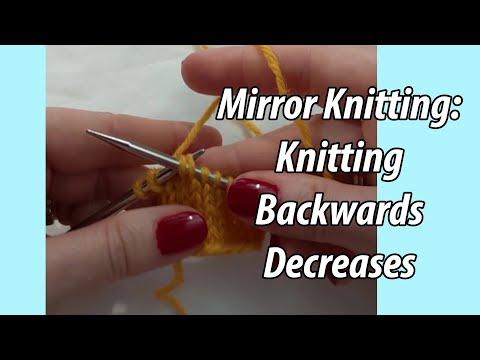 Mirror Knitting: Knitting Backwards Decreases
