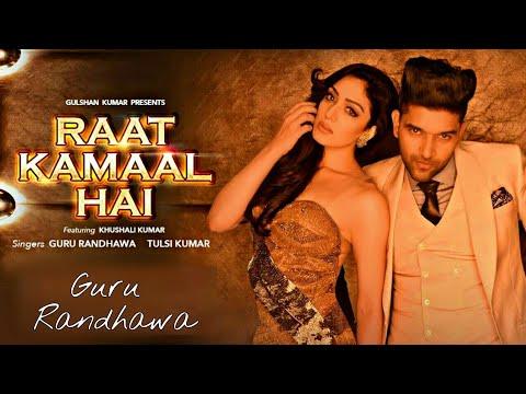 Raat Kamaal Hai Song By Guru Randhawa.