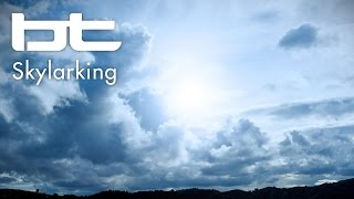 BT - Skylarking (Original Mix)