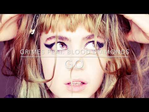 Go (feat. Blood Diamonds) —Grimes