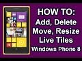 Nokia Lumia Add Delete Resize Move Live Tiles Windows Phone 8
