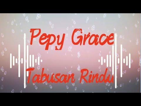 Pepy Grace - Tabusan Rindu (Official Lirik Video)