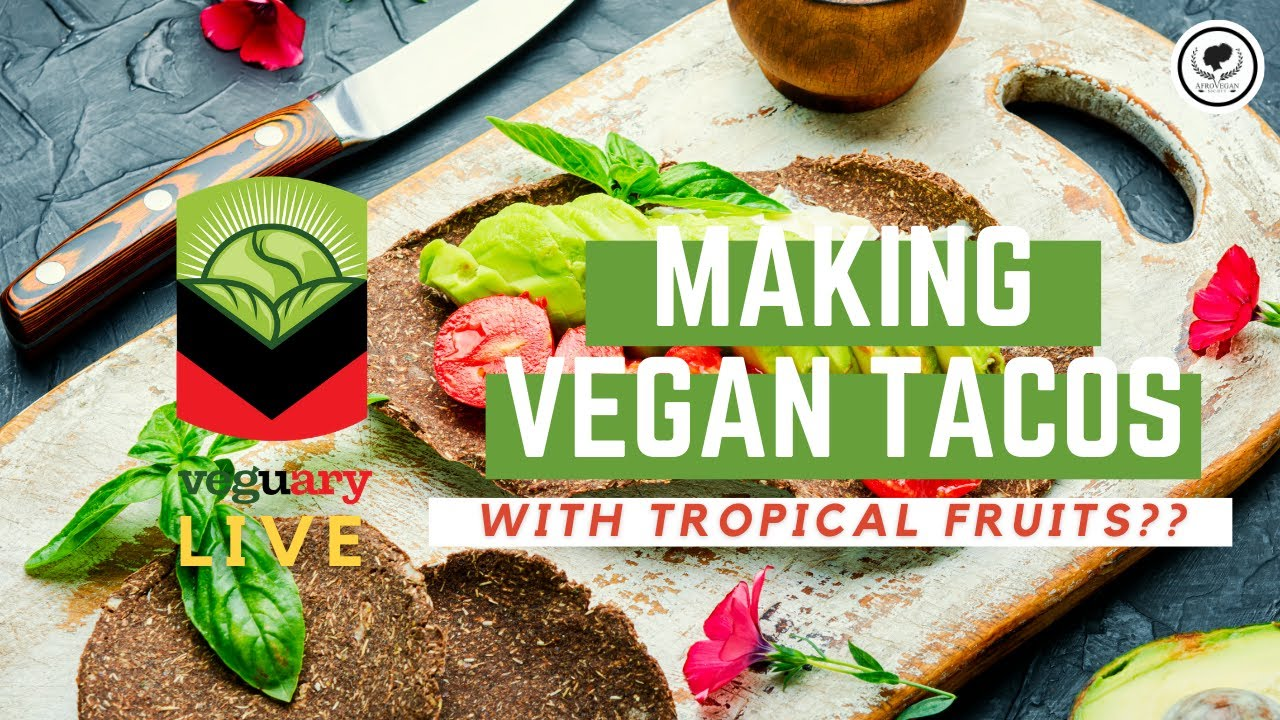 Making Vegan Tacos | Veguary Live