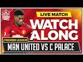 MANCHESTER UNITED vs CRYSTAL PALACE LIVE STREAM WATCHALONG