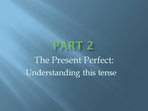Present Perfect Tense (examples, solutions, videos)
