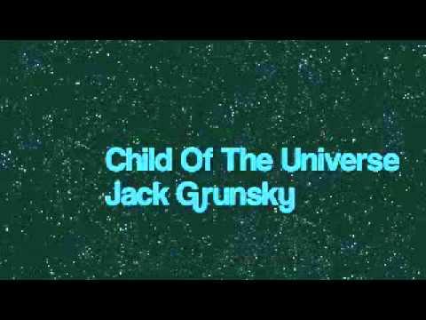Jack Grunsky - Child Of The Universe