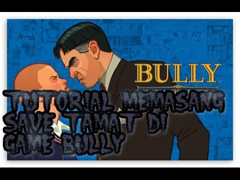 Tutorial Masang Save Tamat Bully ScholarShip Edition Versi Indo~