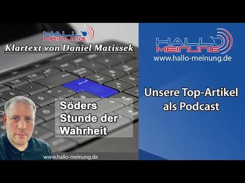 """Podcast: """"Söders Stunde der Wahrheit"""" von Daniel Matissek"""